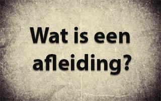 Wat is een Afleiding - Spelling & Zo